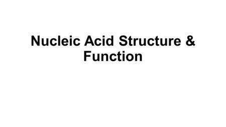 Nucleic Acid Structure & Function. Biomedical Importance Genetic information is coded along the length of a polymeric molecule composed of only four types.