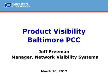 ® Product Visibility Baltimore PCC Jeff Freeman Manager, Network Visibility Systems March 16, 2012.
