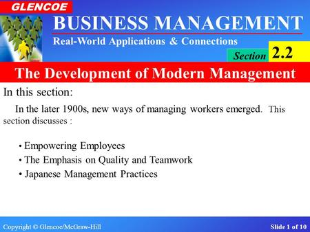 Copyright © Glencoe/McGraw-Hill Slide 1 of 10 BUSINESS MANAGEMENT Real-World Applications & Connections GLENCOE Section 2.2 The Development of Modern.
