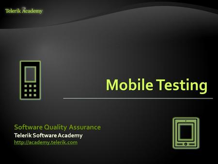 Telerik Software Academy  Software Quality Assurance.