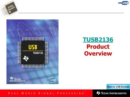 Back to USB Devices TUSB2136 TUSB2136 Product Overview.
