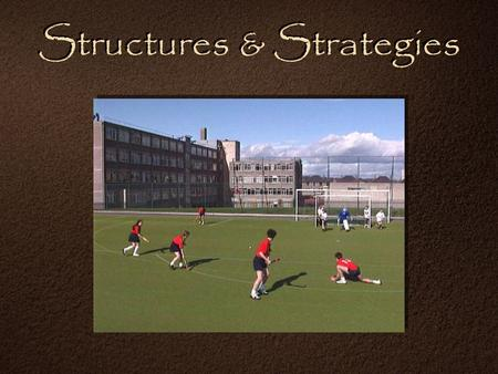 Structures & Strategies. Key Concepts Information processing, problem-solving and decision making when working to develop and improve performance Key.