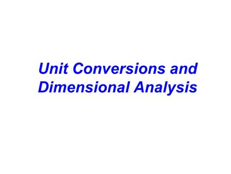 Unit Conversions and Dimensional Analysis. Measurements in physics - SI Standards (fundamental units) Fundamental units: length – meter (m) time – second.