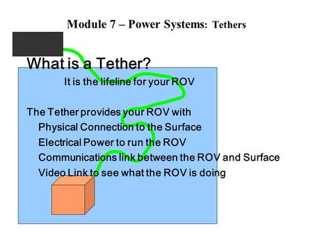 Module 7 – Power Systems: Tethers
