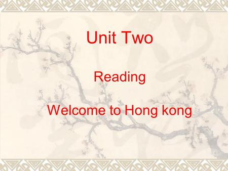Unit Two Reading Welcome to Hong kong. Hong kong Disneyland a theme park.