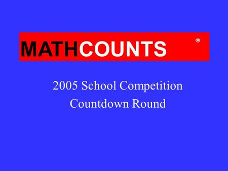MATHCOUNTS 2005 School Competition Countdown Round 