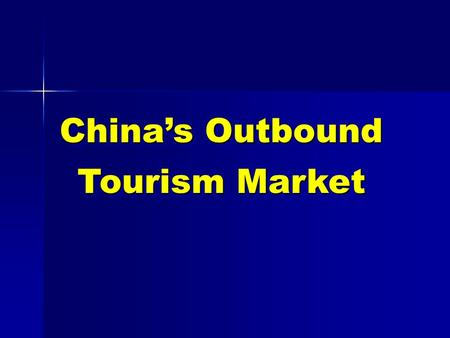 China's Outbound Tourism Market. China Outbound Tourism Development.