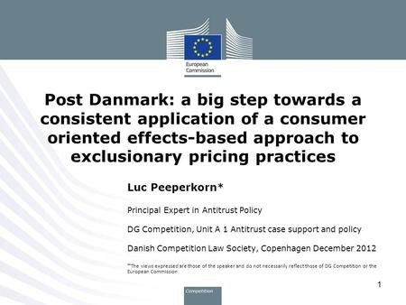 Post Danmark: a big step towards a consistent application of a consumer oriented effects-based approach to exclusionary pricing practices Luc Peeperkorn*