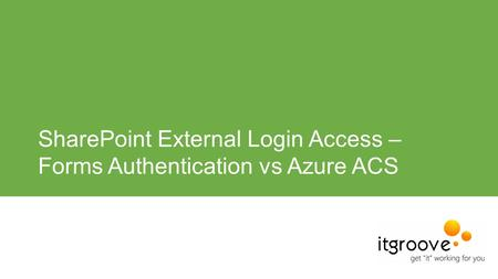 SharePoint External Login Access – Forms Authentication vs Azure ACS.