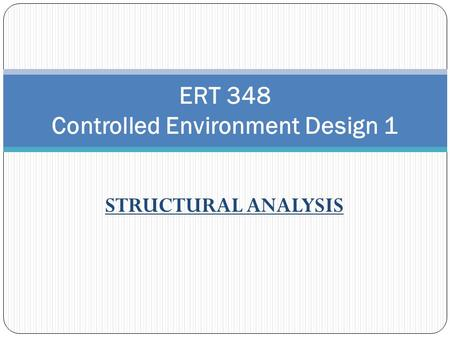 ERT 348 Controlled Environment Design 1