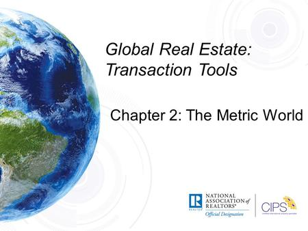 Global Real Estate: Transaction Tools Chapter 2: The Metric World.