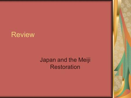 Review Japan and the Meiji Restoration. What was the Tokugawa era? Power shifted to Edo (Tokyo), the home of the Tokugawa family Emperor stayed in Kyoto.