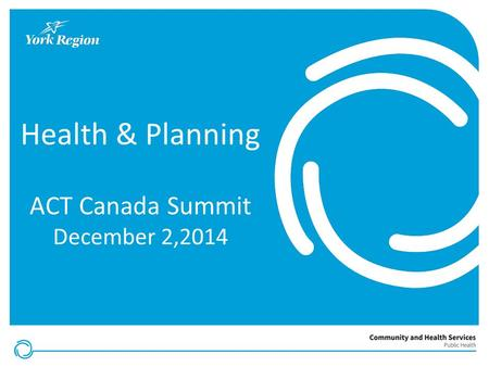 Health & Planning ACT Canada Summit December 2,2014.