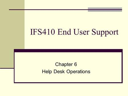 Chapter 6 Help Desk Operations