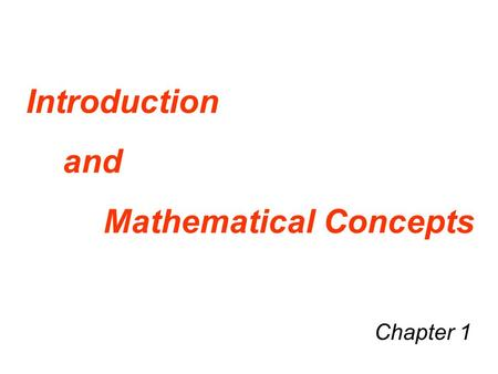 Chapter 1 Introduction and Mathematical Concepts.