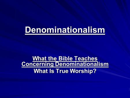 What the Bible Teaches Concerning Denominationalism