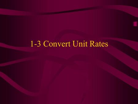 1-3 Convert Unit Rates. Common Customary Units of Measure We usually see these in America Smaller LargerUnit Ratio _____ inches _____ foot _____ feet.
