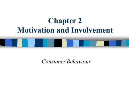 Chapter 2 Motivation and Involvement