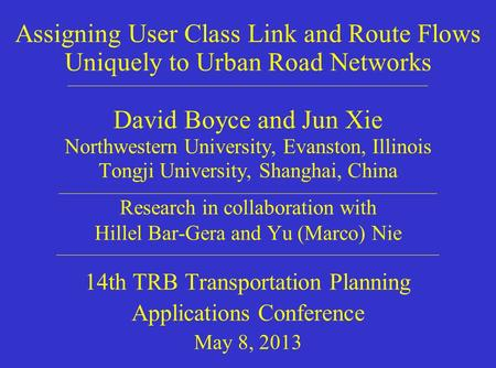 Assigning User Class Link and Route Flows Uniquely to Urban Road Networks ______________________________________________________________________________.
