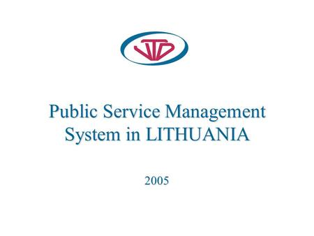 Public Service Management System in LITHUANIA 2005.