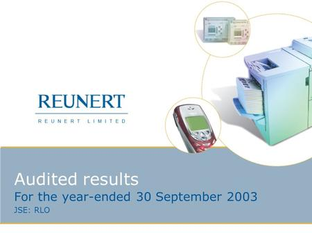 Audited results For the year-ended 30 September 2003 JSE: RLO.