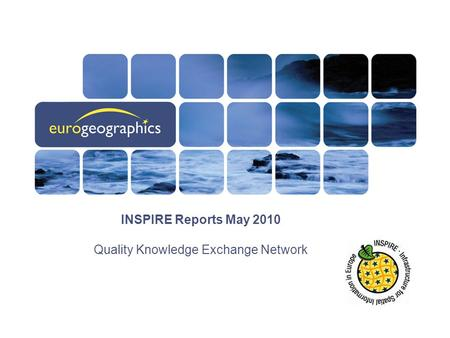 INSPIRE Reports May 2010 Quality Knowledge Exchange Network.