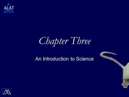 "Chapter Three An Introduction to Science.  If viewing this in PowerPoint, use the icon to run the show (bottom left of screen).  Mac users go to ""Slide."