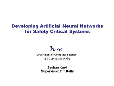 Developing Artificial Neural Networks for Safety Critical Systems
