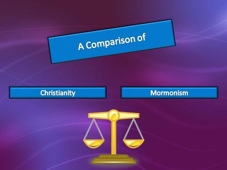 Many people question whether Mormons are Christians. The purpose of this presentation is to compare various beliefs of Christians and Mormons, then allow.