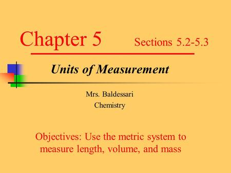 Units of Measurement Mrs. Baldessari Chemistry