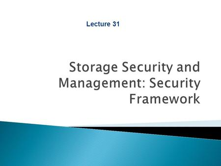 Section 4 : Storage Security and Management Lecture 31.