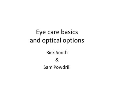 Eye care basics and optical options