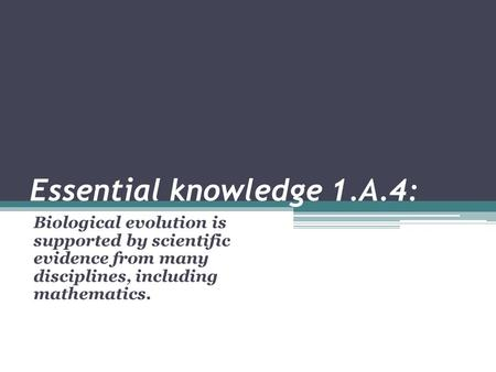 Essential knowledge 1.A.4: