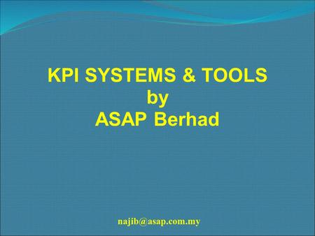 KPI SYSTEMS & TOOLS by ASAP Berhad
