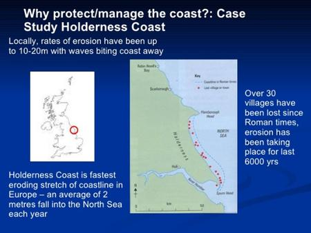 Holderness protection objectives and management strategies Since the late 19th century coastal protections have been used to enforce a 'hold the.