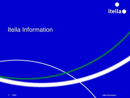 Itella Information 2010Itella Information1. Itella in Brief 2010Itella Information2 1 820 MEUR Net Sales 2009 Sales and Marketing Supply Chain and Logistics.
