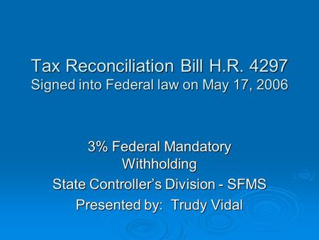 Tax Reconciliation Bill H.R. 4297 Signed into Federal law on May 17, 2006 Tax Reconciliation Bill H.R. 4297 Signed into Federal law on May 17, 2006 3%