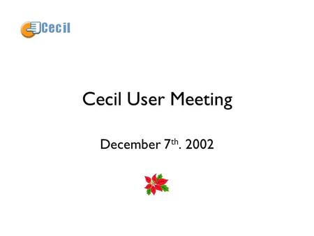 Cecil User Meeting December 7 th. 2002. Agenda Statistics for 2002 Staffing for 2003 Leave Plans Surveys & Suggestions Development Objectives.