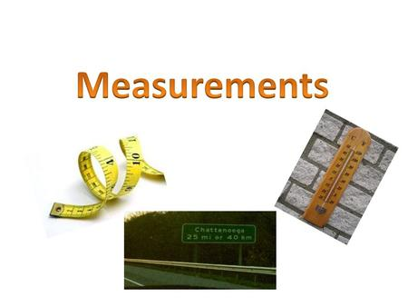 Do you know that in the United States of America people use a different form of measurement? For example, in the United States if you say to an American.