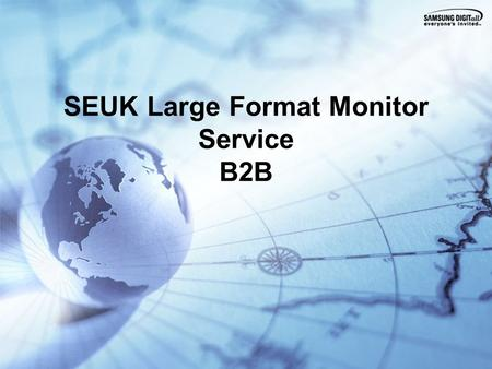 SEUK Large Format Monitor Service B2B. Corporate Line 0330 727 2677 (see page 2 for detail) Target SLA Next Day on-site visit if call is received before.