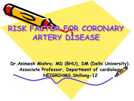 RISK FACTOR FOR CORONARY ARTERY DISEASE