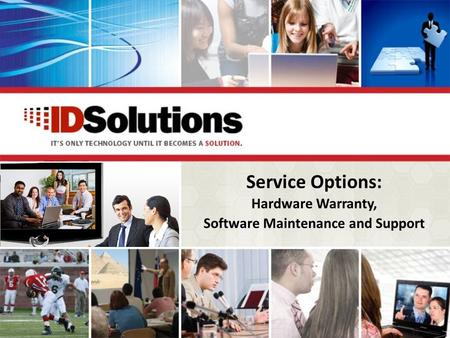 Service Options: Hardware Warranty, Software Maintenance and Support.