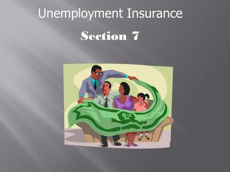 Unemployment Insurance Section 7.  Who must pay FUTA and who is exempt  FUTA tax rate and wage base  Depositing and paying FUTA tax  State credits.