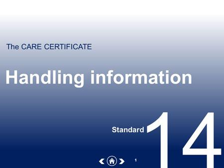 The CARE CERTIFICATE 1 Handling information Standard 14.