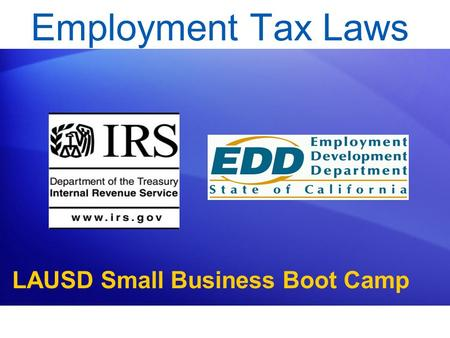 Employment Tax Laws Version 08.a LAUSD Small Business Boot Camp.
