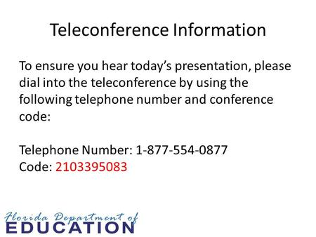Teleconference Information To ensure you hear today's presentation, please dial into the teleconference by using the following telephone number and conference.