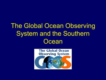 1 The Global Ocean Observing System and the Southern Ocean.