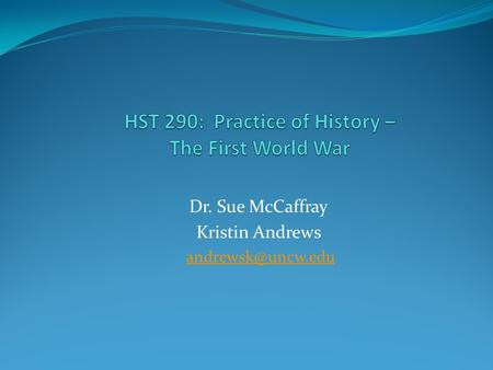 Dr. Sue McCaffray Kristin Andrews