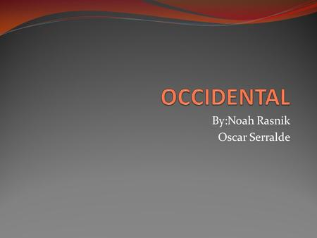 By:Noah Rasnik Oscar Serralde. Occidental Official name is Occidental College of liberal arts in Los Angeles California URL: