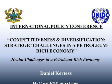 "Oil, health, and development | 1 |1 | INTERNATIONAL POLICY CONFERENCE ""COMPETITIVENESS & DIVERSIFICATION: STRATEGIC CHALLENGES IN A PETROLEUM- RICH ECONOMY"""